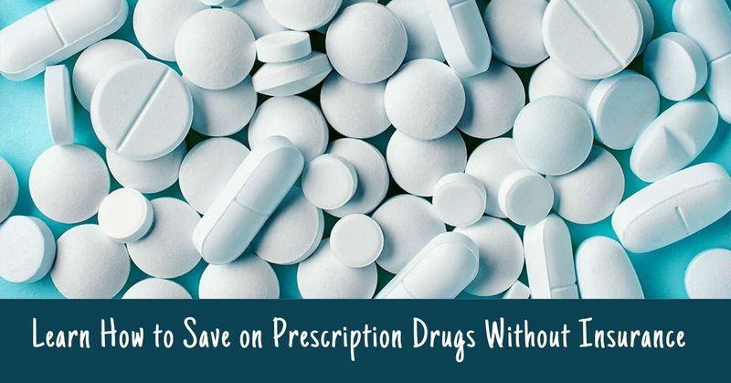 Prescription Drugs Without Insurance